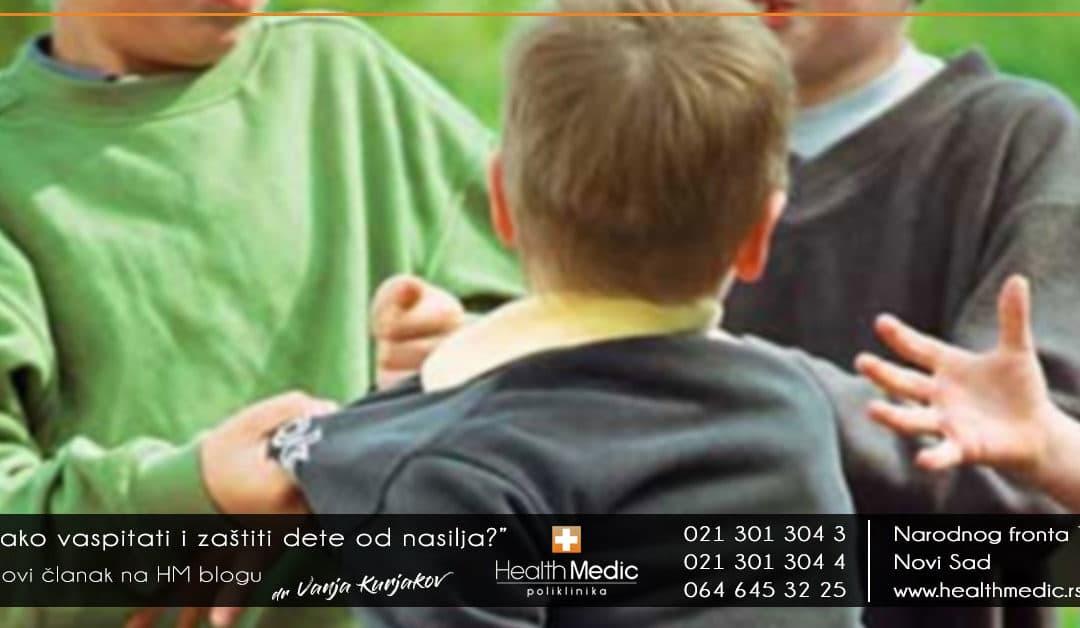Kako vaspitati i zaštiti dete od nasilja?