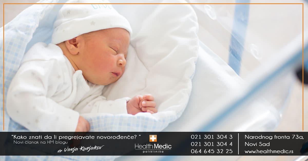 Kako znati da li pregrejavate novorođenče?